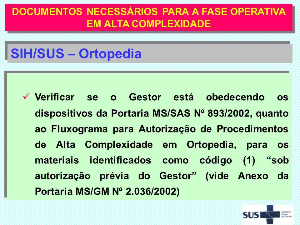 Verificar se o Gestor está obedecendo os dispositivos da Portaria MS/SAS Nº 893/2002, quanto ao Fluxograma para Autorização de Procedimentos de Alta C