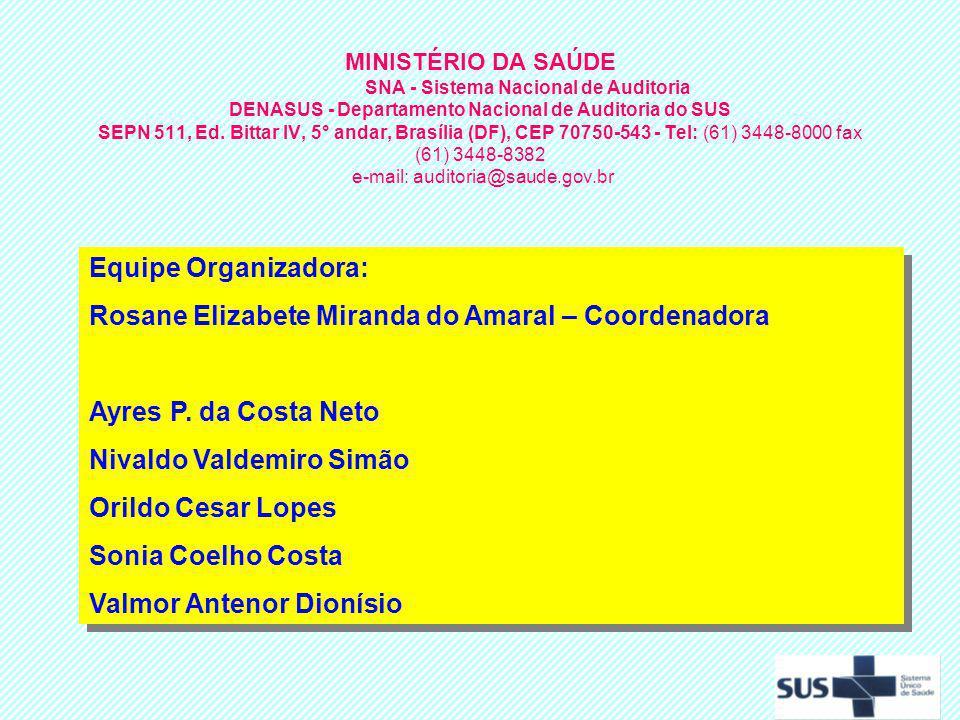 MINISTÉRIO DA SAÚDE SNA - Sistema Nacional de Auditoria DENASUS - Departamento Nacional de Auditoria do SUS SEPN 511, Ed. Bittar IV, 5° andar, Brasíli