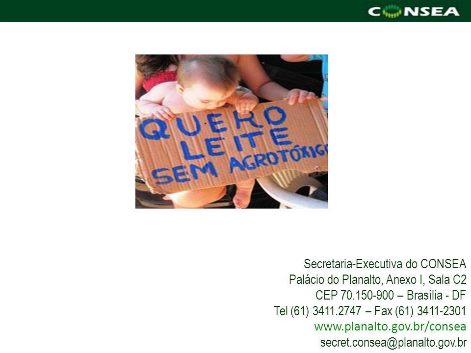 Secretaria-Executiva do CONSEA Palácio do Planalto, Anexo I, Sala C2 CEP 70.150-900 – Brasília - DF Tel (61) 3411.2747 – Fax (61) 3411-2301 www.planal