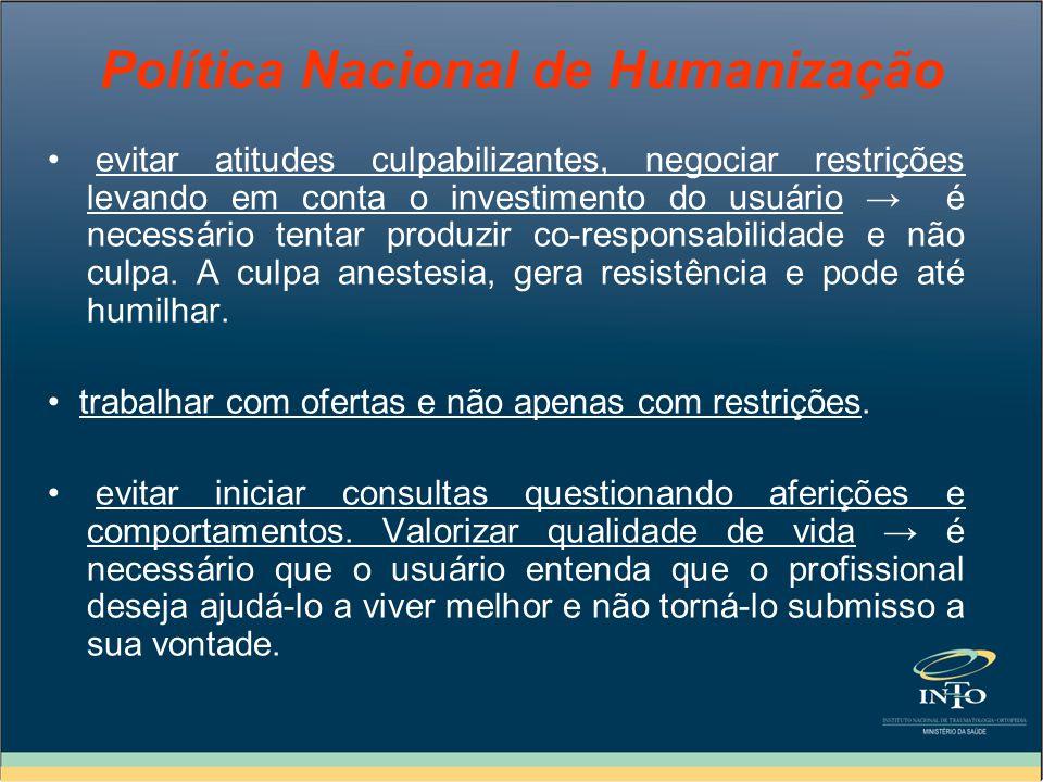 Política Nacional de Humanização evitar atitudes culpabilizantes, negociar restrições levando em conta o investimento do usuário é necessário tentar p