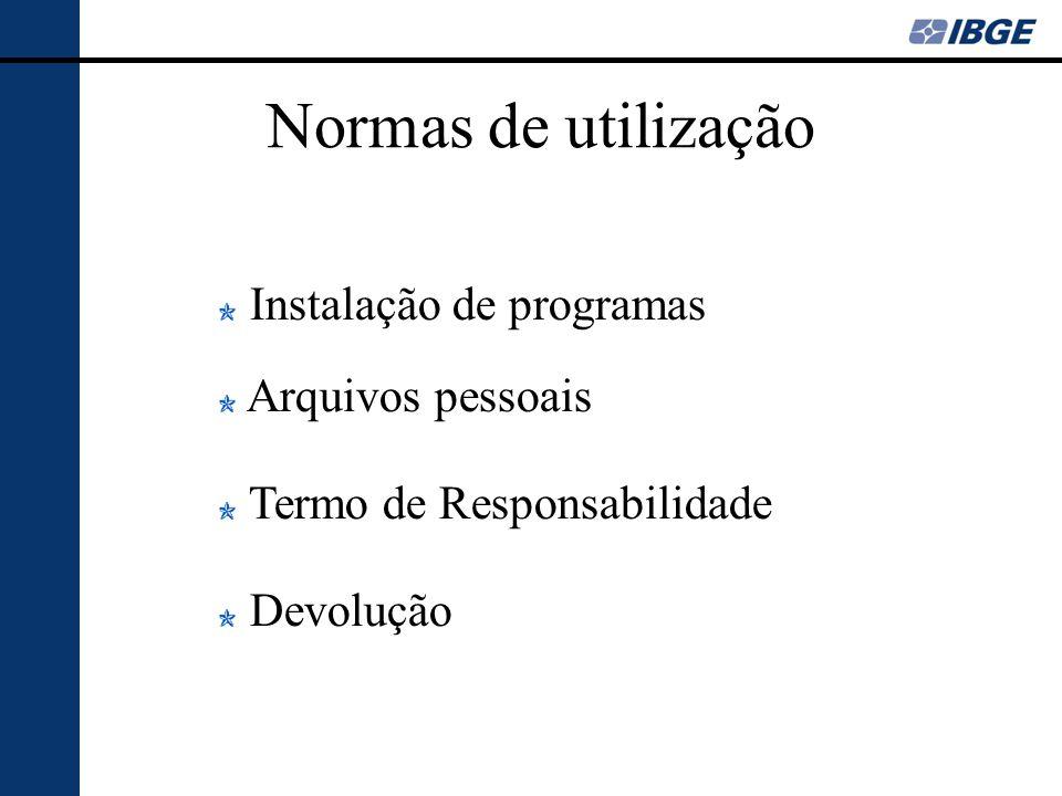 Normas de utilização Instalação de programas Arquivos pessoais Termo de Responsabilidade Devolução