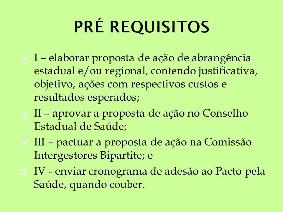 I – elaborar proposta de ação de abrangência estadual e/ou regional, contendo justificativa, objetivo, ações com respectivos custos e resultados esper