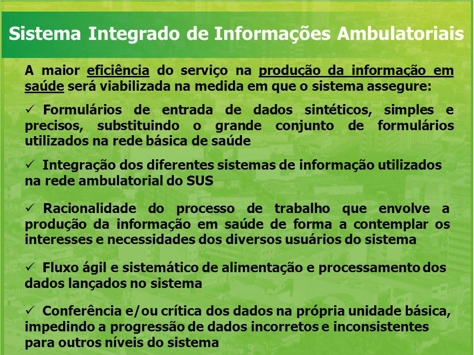 A maior eficiência do serviço na produção da informação em saúde será viabilizada na medida em que o sistema assegure: Formulários de entrada de dados