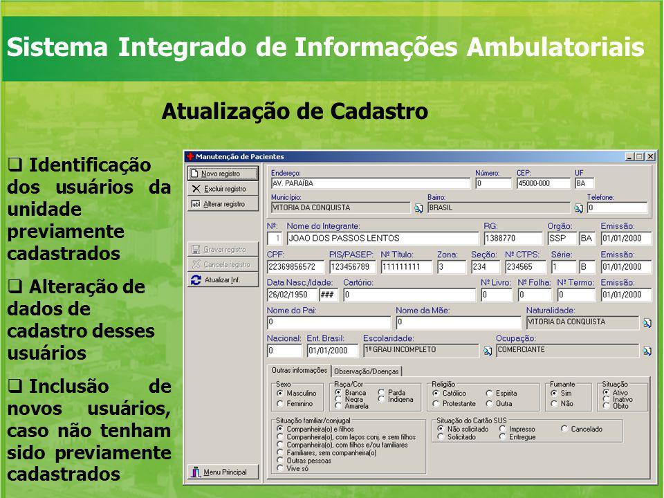 Entrada de dados Digitação de dados referentes aos atendimentos ambulatoriais e ações desenvolvidas pelos profissionais Realização automática de crítica dos dados digitados