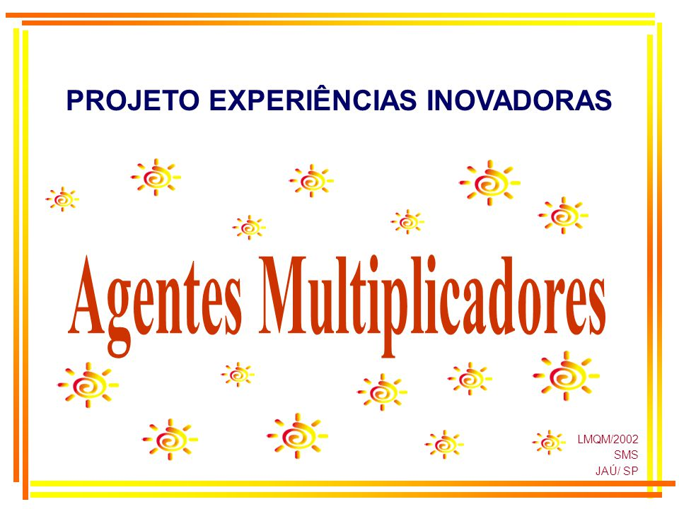 LMQM/2002 SMS JAÚ/ SP PROJETO EXPERIÊNCIAS INOVADORAS