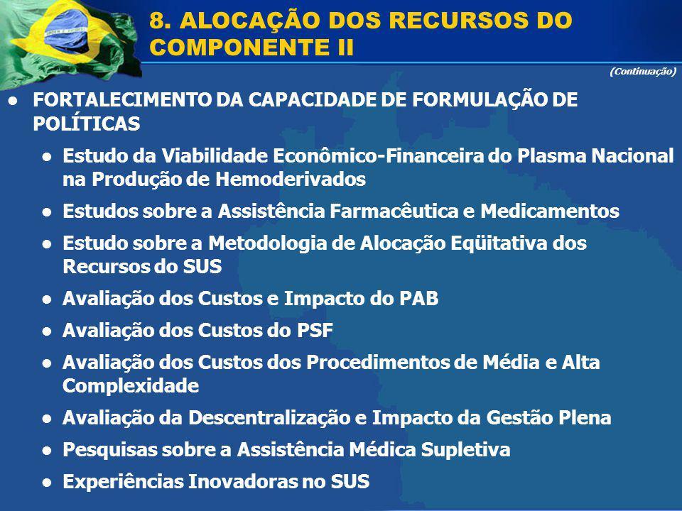 FORTALECIMENTO DA CAPACIDADE DE FORMULAÇÃO DE POLÍTICAS Estudo da Viabilidade Econômico-Financeira do Plasma Nacional na Produção de Hemoderivados Est