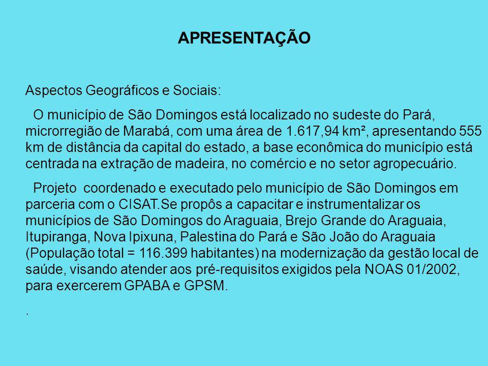 APRESENTAÇÃO Aspectos Geográficos e Sociais: O município de São Domingos está localizado no sudeste do Pará, microrregião de Marabá, com uma área de 1