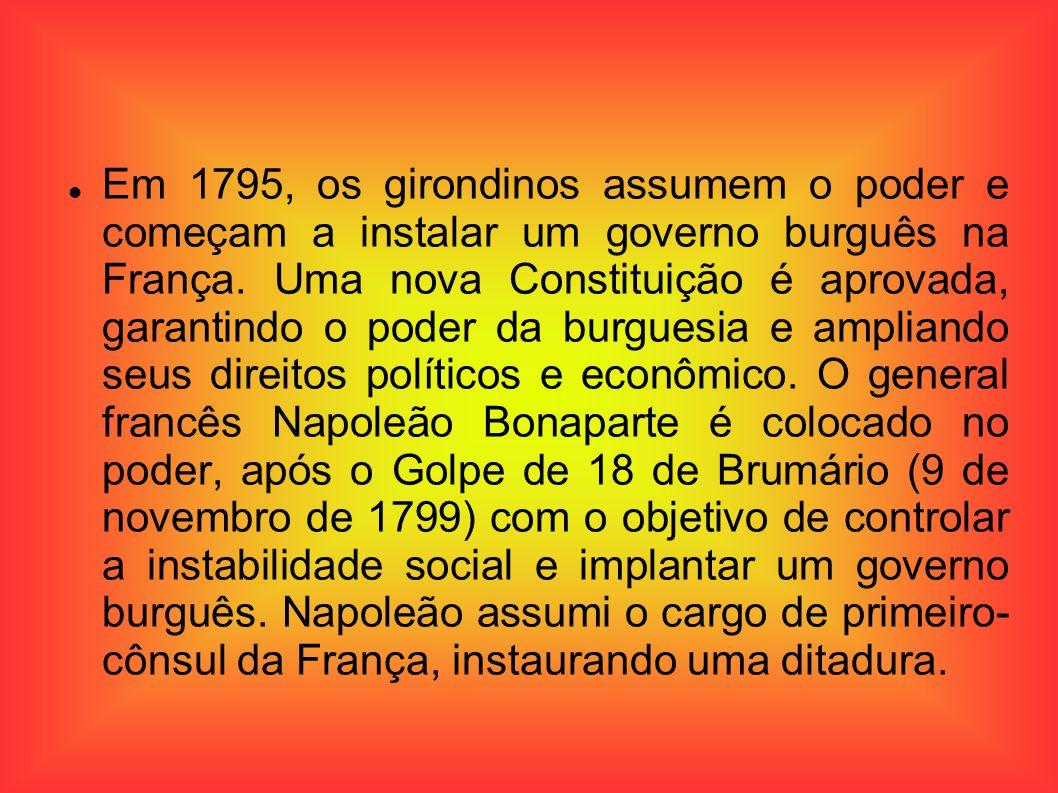 Em 1795, os girondinos assumem o poder e começam a instalar um governo burguês na França. Uma nova Constituição é aprovada, garantindo o poder da burg