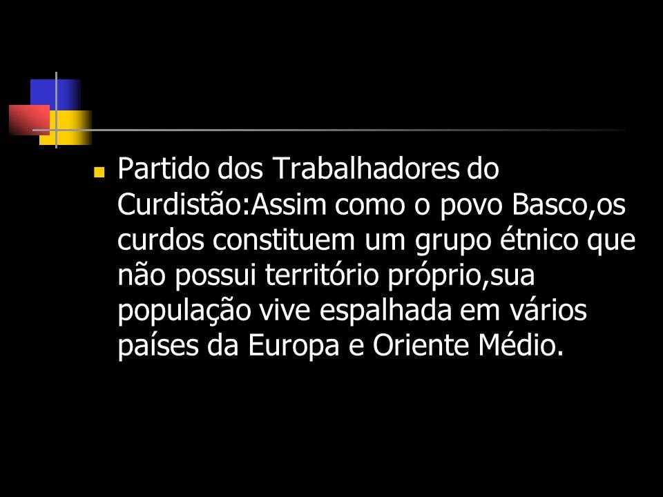 Partido dos Trabalhadores do Curdistão:Assim como o povo Basco,os curdos constituem um grupo étnico que não possui território próprio,sua população vi