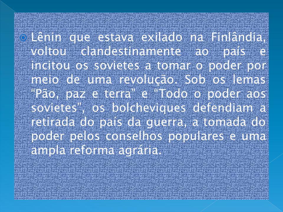 Lênin que estava exilado na Finlândia, voltou clandestinamente ao país e incitou os sovietes a tomar o poder por meio de uma revolução. Sob os lemas P