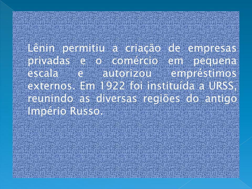 Lênin permitiu a criação de empresas privadas e o comércio em pequena escala e autorizou empréstimos externos. Em 1922 foi instituída a URSS, reunindo