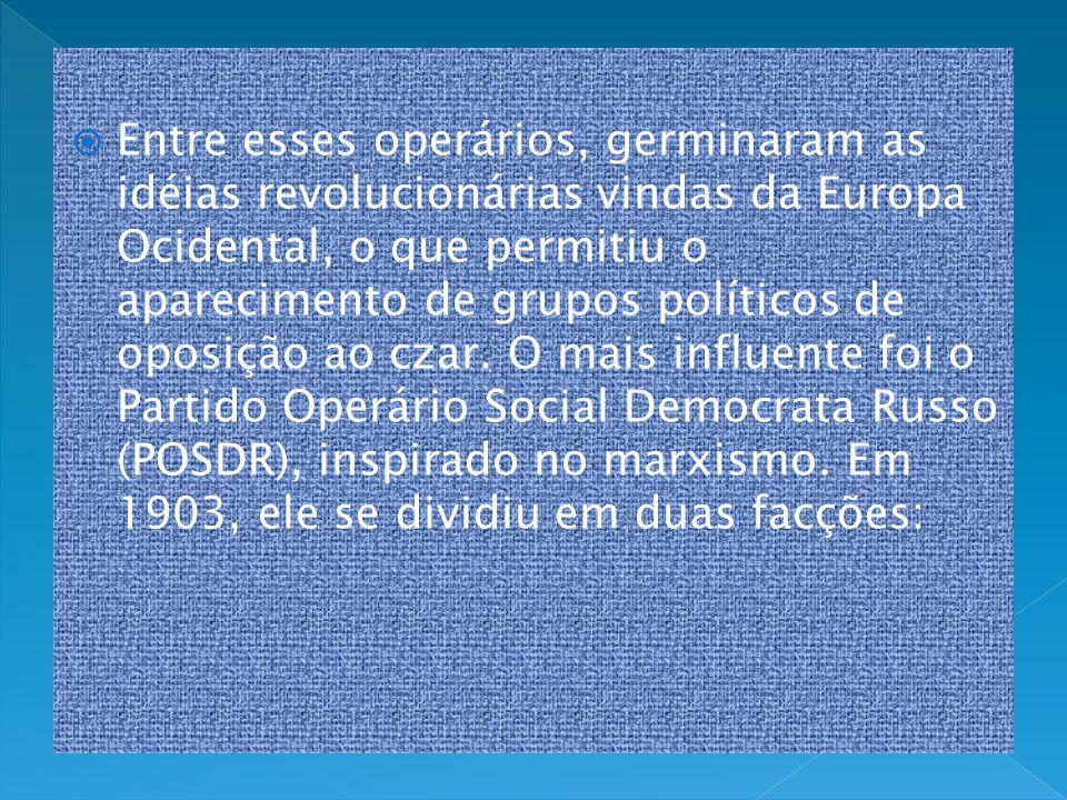 Entre esses operários, germinaram as idéias revolucionárias vindas da Europa Ocidental, o que permitiu o aparecimento de grupos políticos de oposição