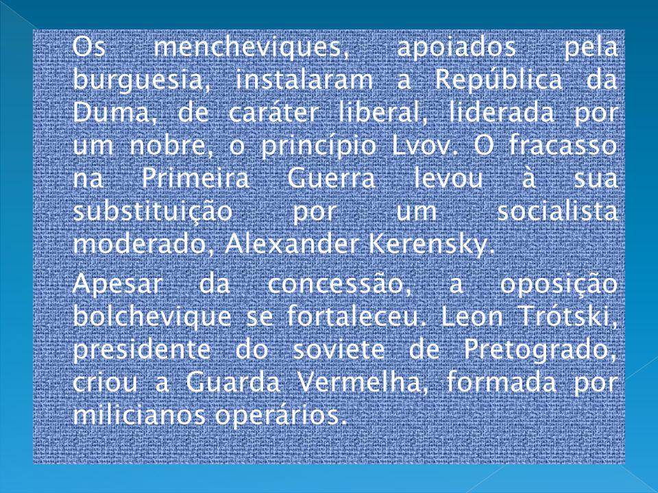Os mencheviques, apoiados pela burguesia, instalaram a República da Duma, de caráter liberal, liderada por um nobre, o princípio Lvov. O fracasso na P