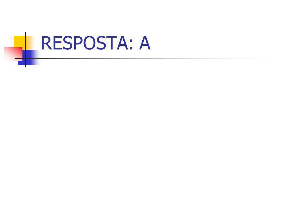 RESPOSTA: A