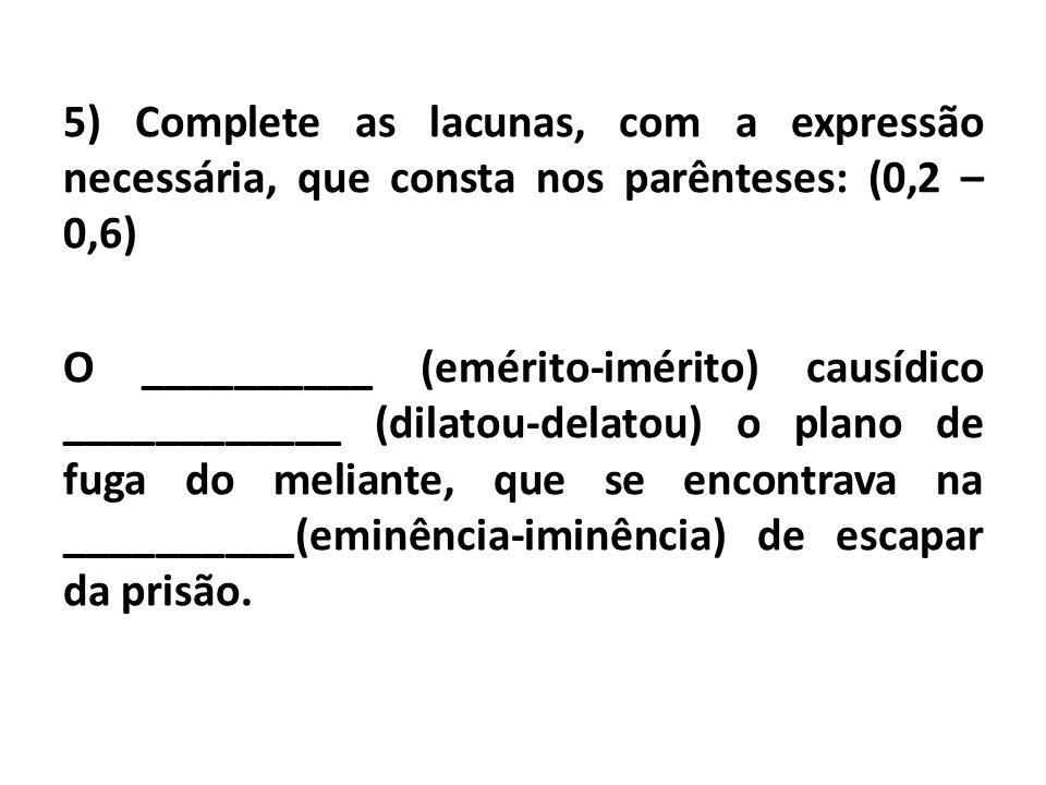 6) Aos estabelecermos familiaridade com os enunciados linguísticos subsequentes, notamos que estes integram determinadas circunstâncias comunicativas presentes na linguagem cotidiana.