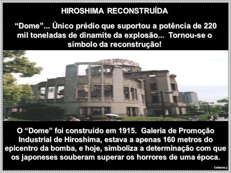 Colacio.j De concreto, sobraram os horrores de uma arma nuclear, com potência equivalente a 20 mil toneladas.