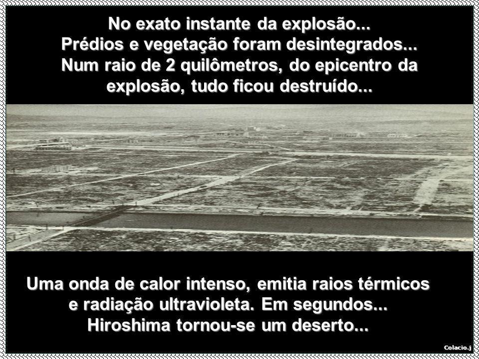 Colacio.j 6 de agosto de 1945 A 2ª guerra mundial estava no fim...