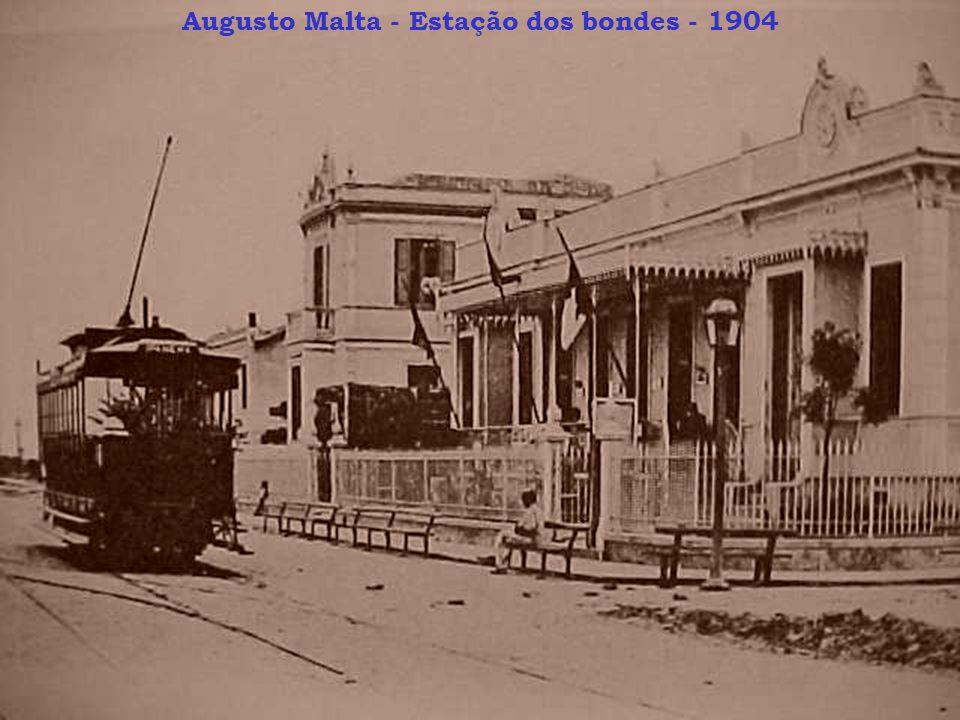 Augusto Malta - Estação dos bondes - 1904