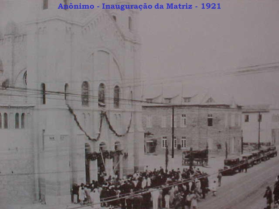Anônimo - Inauguração da Matriz - 1921