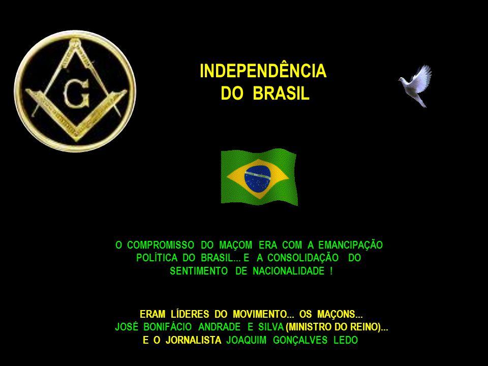 AS PRIMEIRAS LOJAS MAÇÔNICAS NO BRASIL FORAM... 1796 – PERNAMBUCO 1797 – BAHIA 1800 – RIO DE JANEIRO
