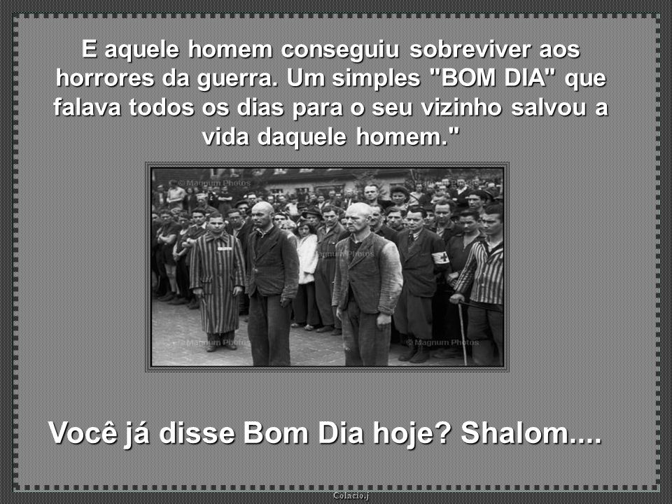 Colacio.j Colacio.j Na fila, o pobre judeu tremia, pois sabia que com seu estado de saúde seria impossível sobreviver.