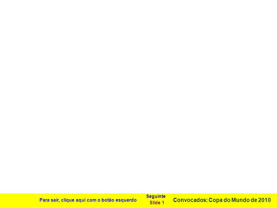 Para sair, clique aqui com o botão esquerdo Slide 1 Copa do Mundo de 2002 Seguinte Em pé: Lúcio, Edmílson, Roque Jr., Gilberto Silva, Marcos, Kaká, Va