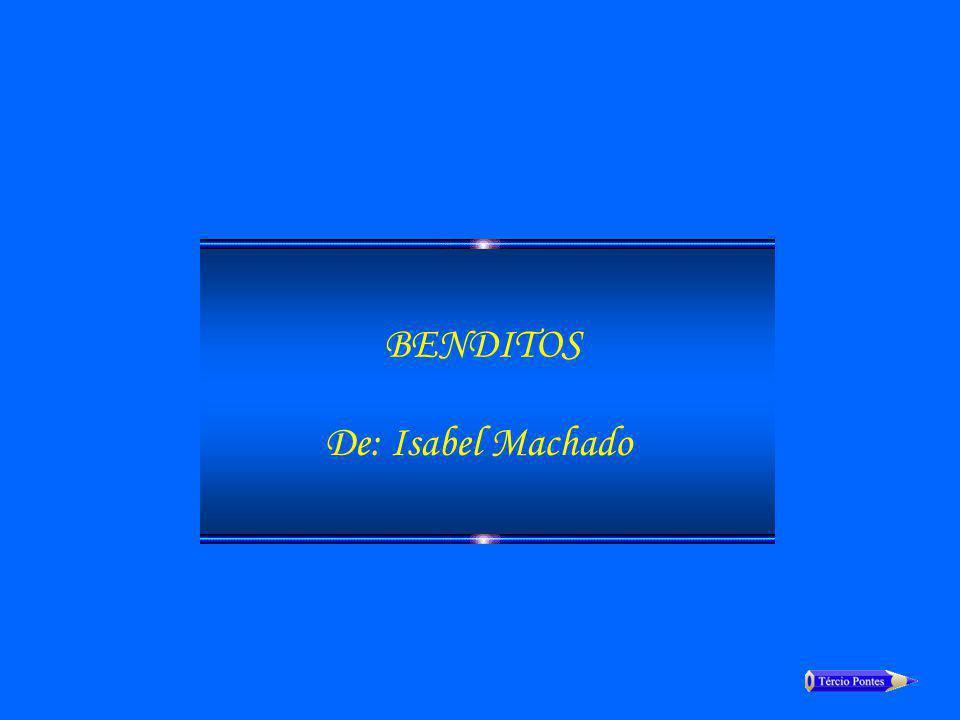 BENDITOS De: Isabel Machado