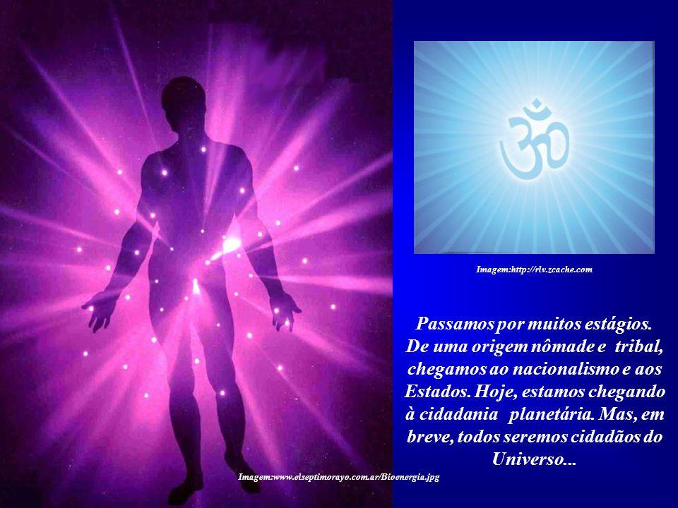 ... pois o que mais se busca na Terra, nos dias atuais, é a dimen- são cósmica de nossa existência, as nossas verdadeiras raízes. Imagem:http://rlv.zc