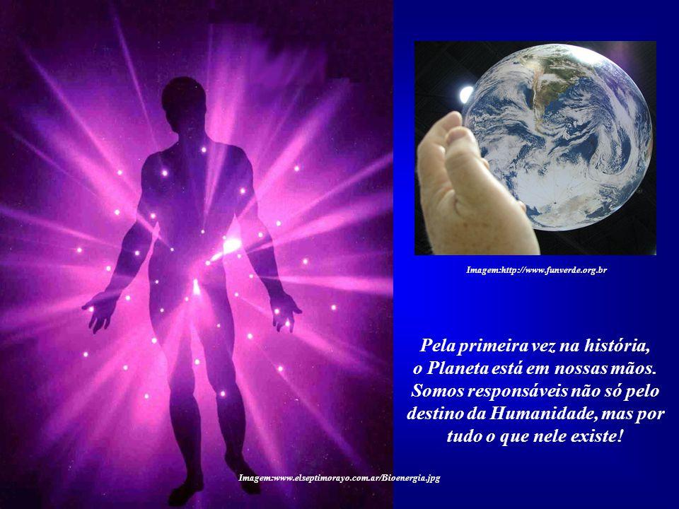 Por isso, tudo o que os seres humanos fizerem neste mundo terá de ter uma cono- tação Sagrada. Imagem:http://www.equilibrioessencial.net Imagem:www.el