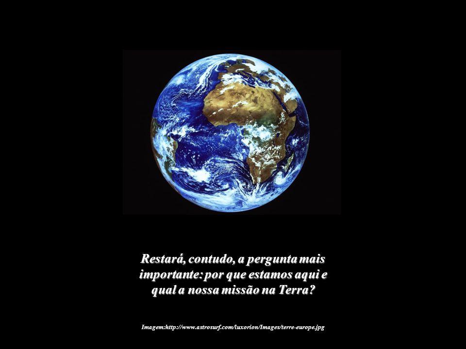 Imagem:http://www.astrosurf.com/luxorion/Images/terre-europe.jpg Recuperar a nossa dimensão cósmica, física e espiritual, fará parte das respostas fís