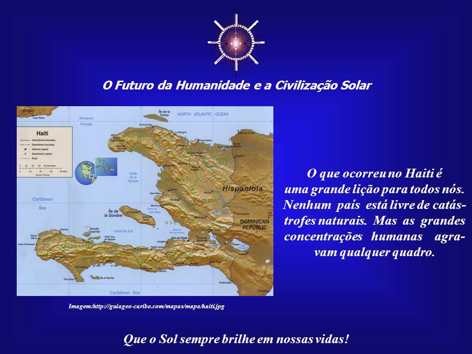 O Futuro da Humanidade e a Civilização Solar Que o Sol sempre brilhe em nossas vidas! Imagem:http://upload.wikimedia.org – São Paulo O momento de nos