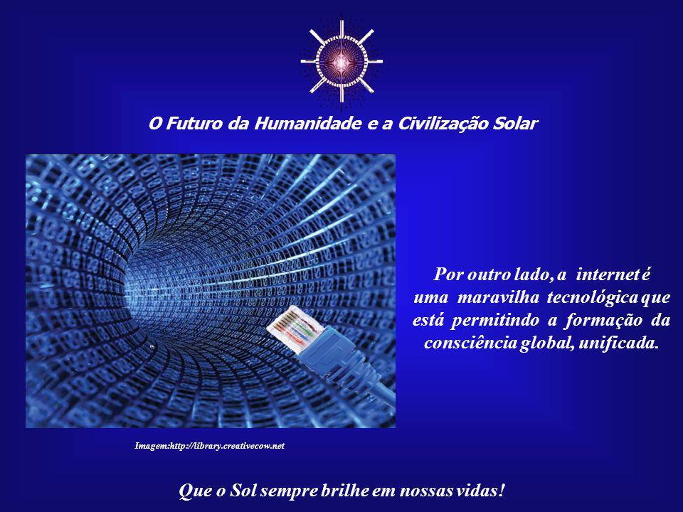O Futuro da Humanidade e a Civilização Solar Que o Sol sempre brilhe em nossas vidas! Nosso Stargate, o portal interdimensional que permitirá o acesso