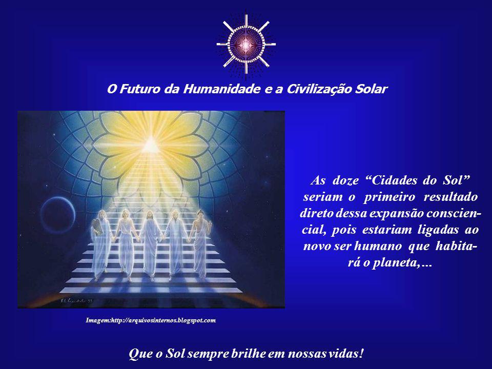 O Futuro da Humanidade e a Civilização Solar Que o Sol sempre brilhe em nossas vidas! Imagem: Edgar Nunes Para não sermos pegos de surpresa, nossa bag