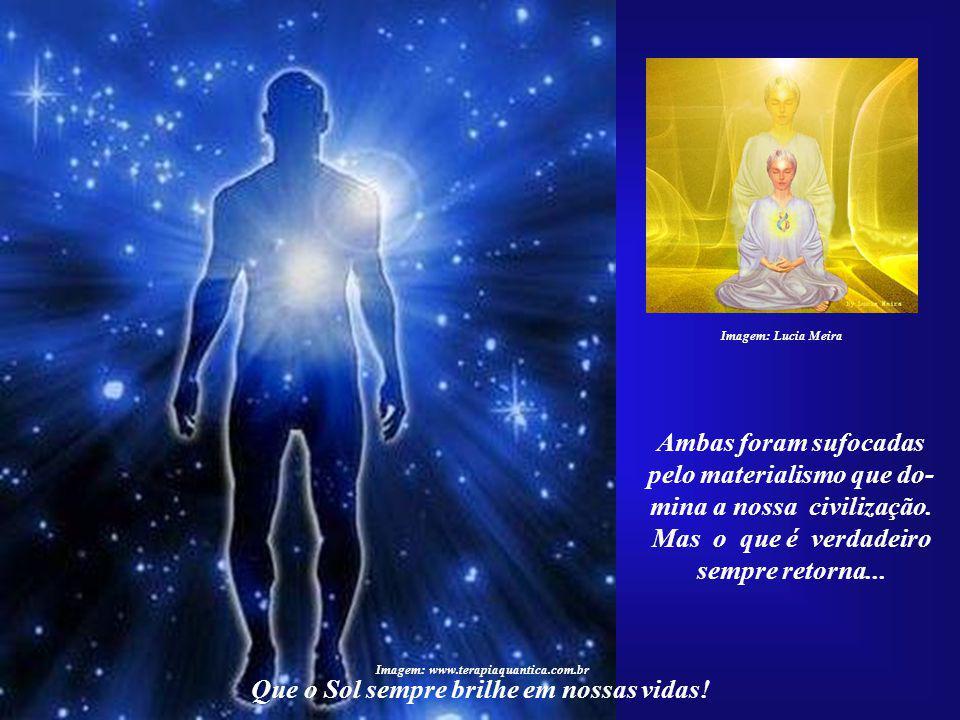Imagem: Lucia Meira Será o reencontro da Luz Divina que existe em cada um de nós com aquela que existe no Universo, a Gran- de Fonte de tudo. Que o So