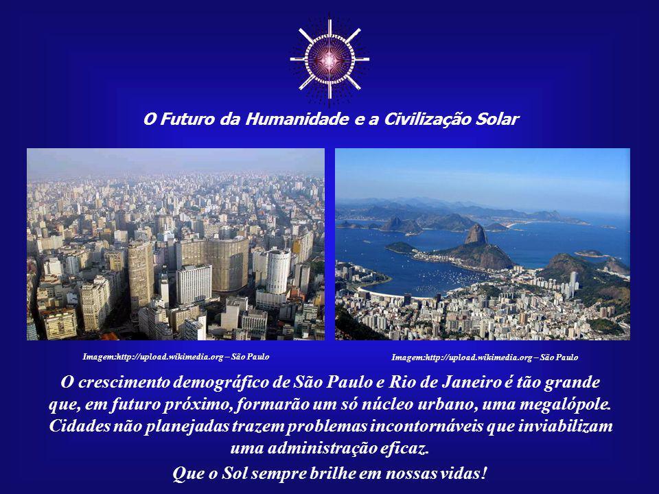 Que o Sol sempre brilhe em nossas vidas! Imagem: Fonte original não-identificada O Brasil está com uma população que já se aproxima dos duzentos milhõ