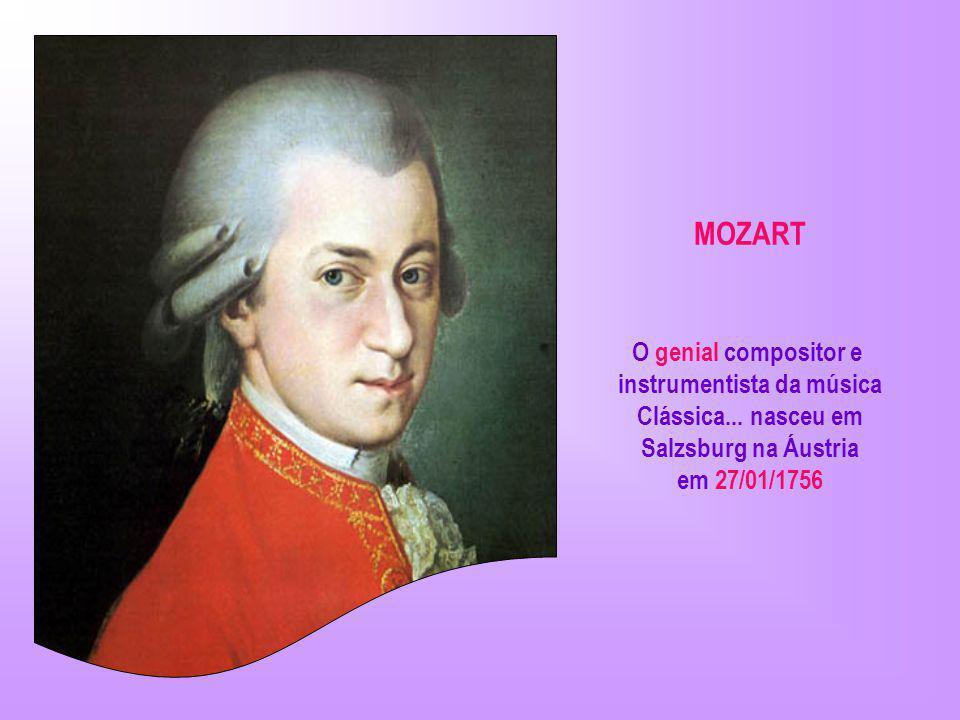 MOZART O genial compositor e instrumentista da música Clássica...