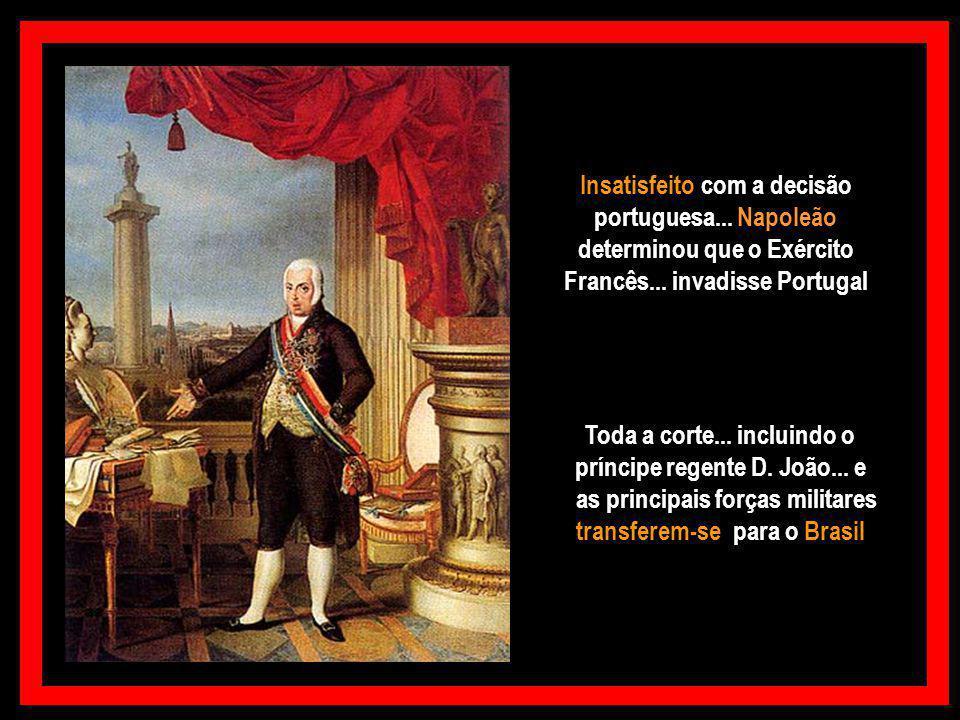 A turbulenta revolução francesa desmoronava a estrutura européia. Portugal não aderiu ao bloqueio continental imposto pelo Império francês.