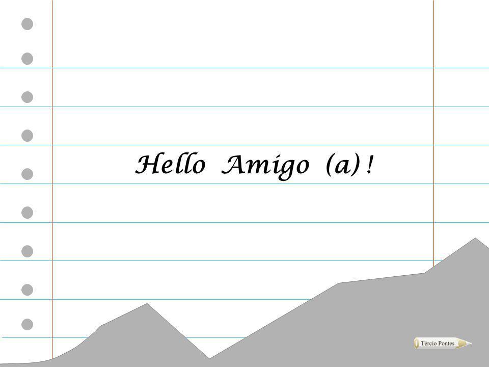Hello Amigo (a) !