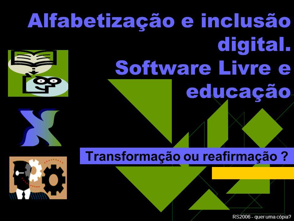 RS2006 - quer uma cópia.Alfabetização e inclusão digital.