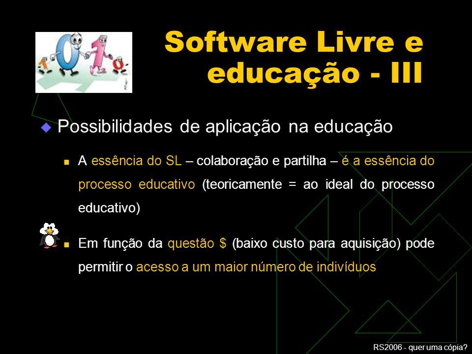 RS2006 - quer uma cópia? O que é o SL – diferenças práticas com relação ao SP A questão da interatividade / interface com o usuário – a maior dificuld
