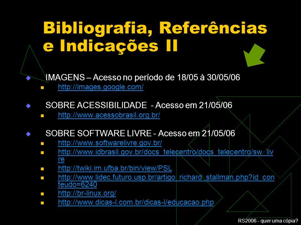 RS2006 - quer uma cópia? Bibliografia, Referências e Indicações I brasil@povo.com – bernardo sorj brasil@povo.com UOL Educação – Dicionário on-line Br
