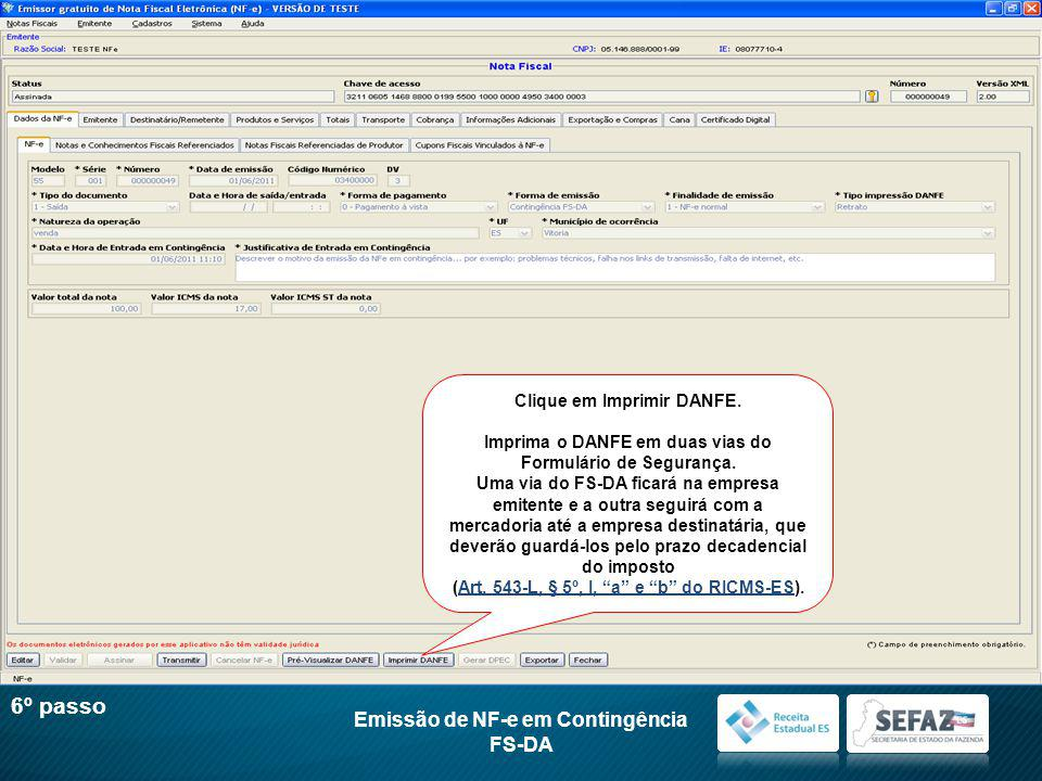 Clique em Imprimir DANFE.Imprima o DANFE em duas vias do Formulário de Segurança.
