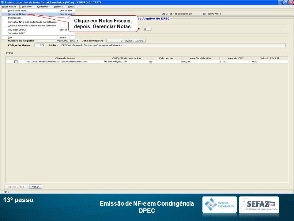 Clique em Notas Fiscais, depois, Gerenciar Notas. Emissão de NF-e em Contingência DPEC 13º passo