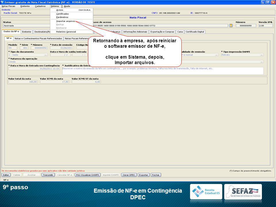 Retornando à empresa, após reiniciar o software emissor de NF-e, clique em Sistema, depois, Importar arquivos.