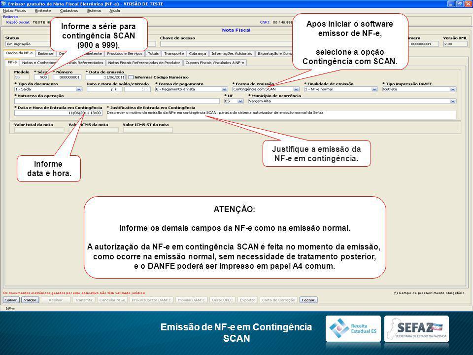 Emissão de NF-e em Contingência SCAN Informe a série para contingência SCAN (900 a 999).