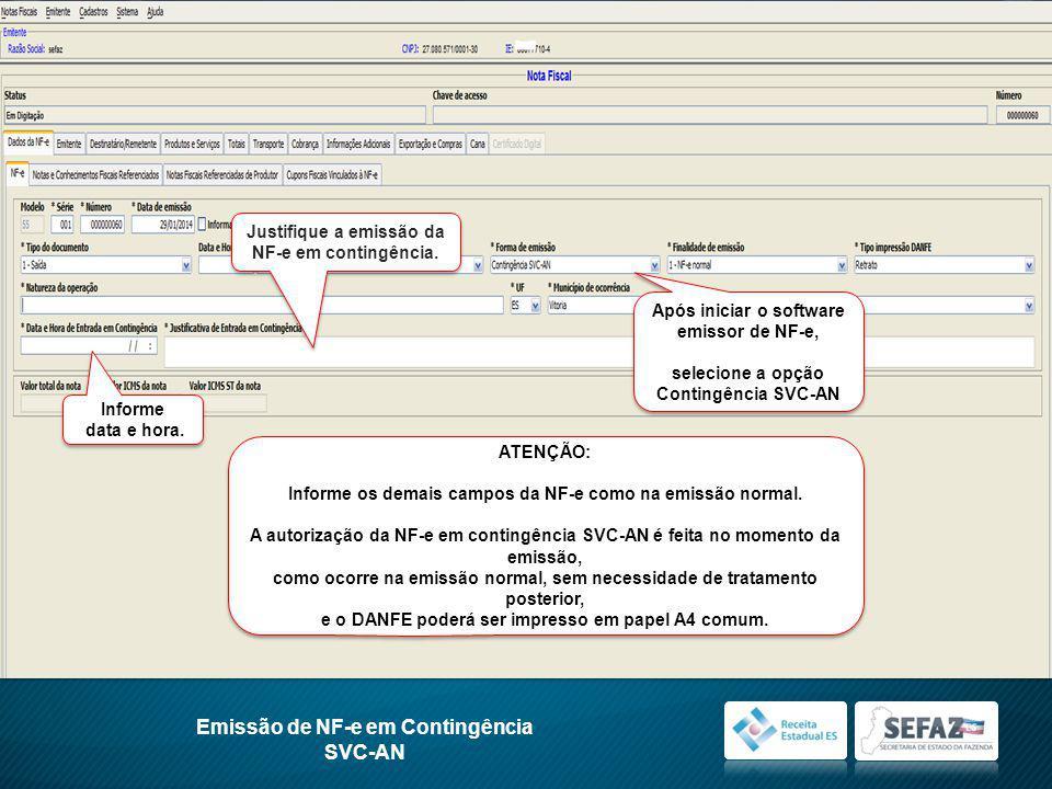 Emissão de NF-e em Contingência SVC-AN Justifique a emissão da NF-e em contingência.