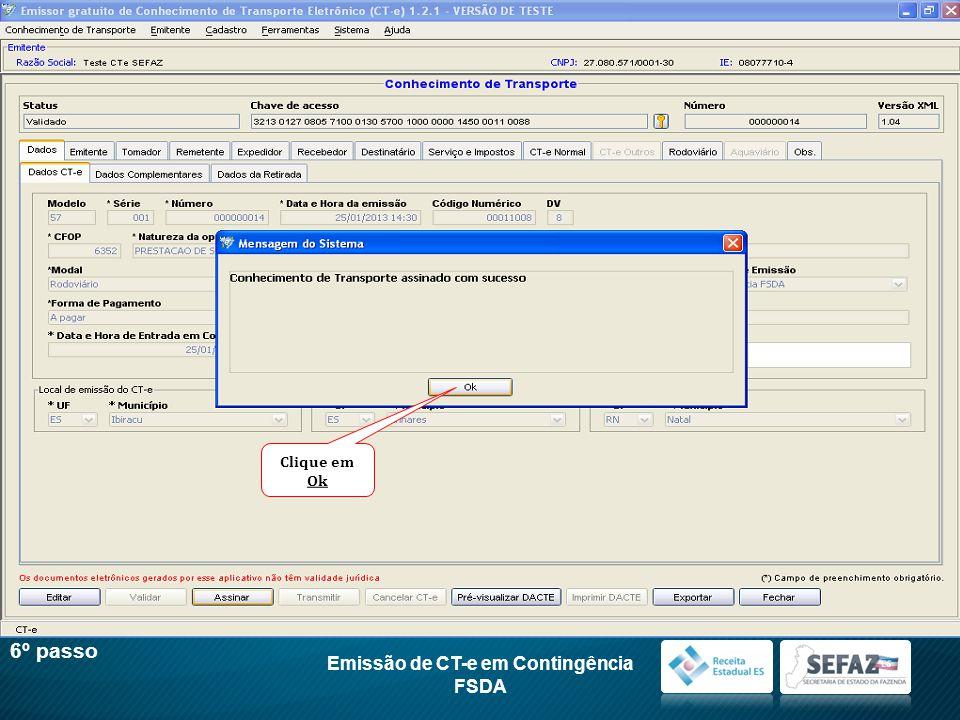 Emissão de CT-e em Contingência FSDA 6º passo Clique em Ok
