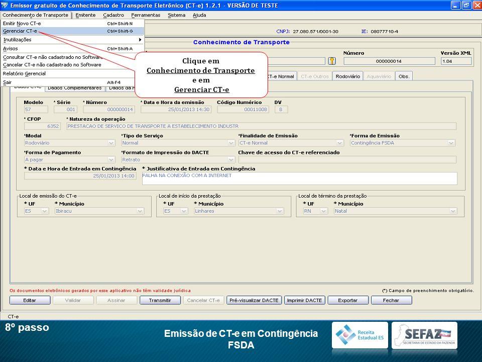 Emissão de CT-e em Contingência FSDA 8º passo Clique em Conhecimento de Transporte e em Gerenciar CT-e