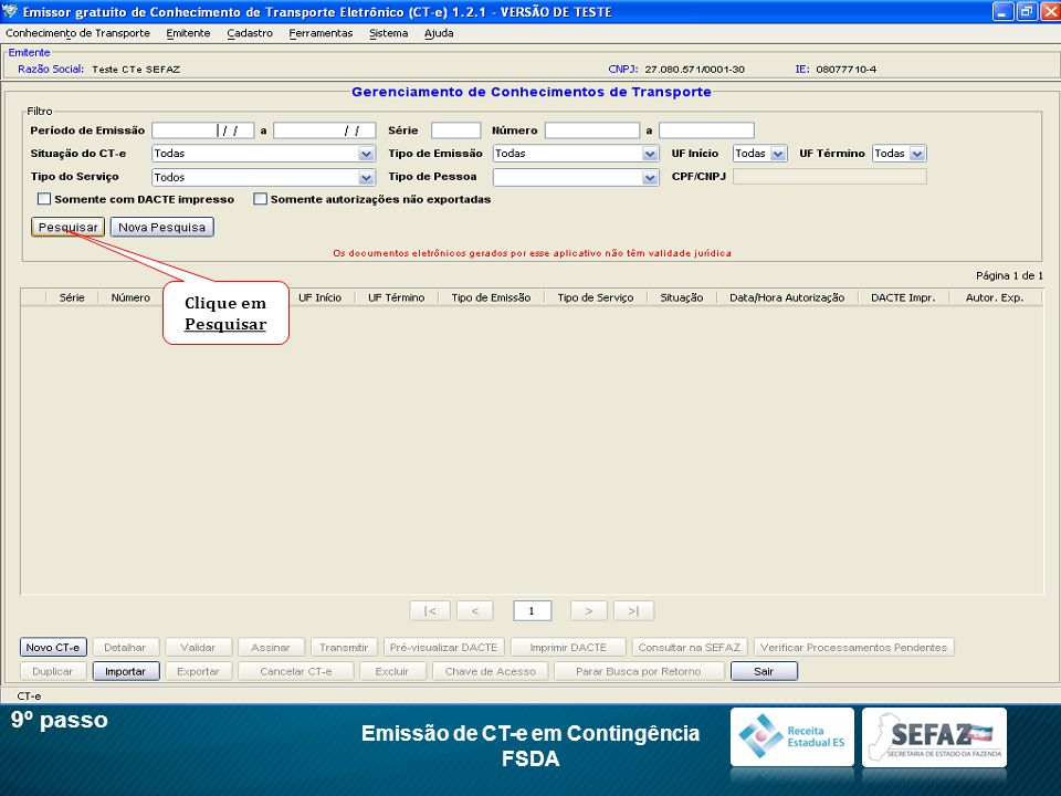 Emissão de CT-e em Contingência FSDA 9º passo Clique em Pesquisar