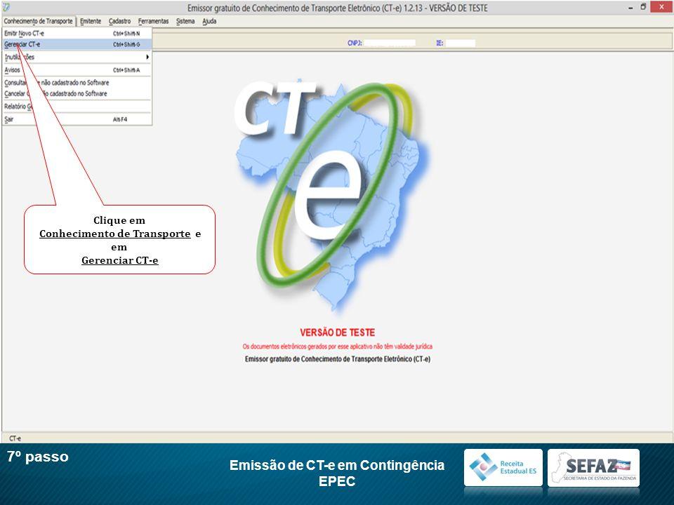 Emissão de CT-e em Contingência EPEC 7º passo Clique em Conhecimento de Transporte e em Gerenciar CT-e